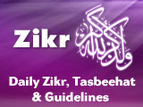 Zikr - Daily Tasbeehat, Zikr Guidelines and Recordings